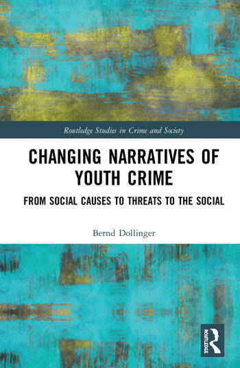 Changing Narratives of Youth Crime From Social Causes to Threats to the Social book cover