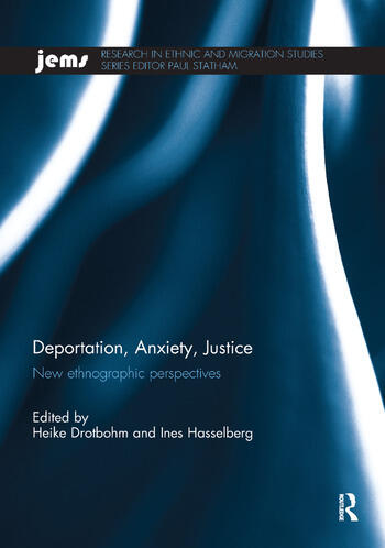 Deportation, Anxiety, Justice New ethnographic perspectives book cover
