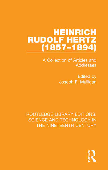 Heinrich Rudolf Hertz (1857-1894) A Collection of Articles and Addresses book cover