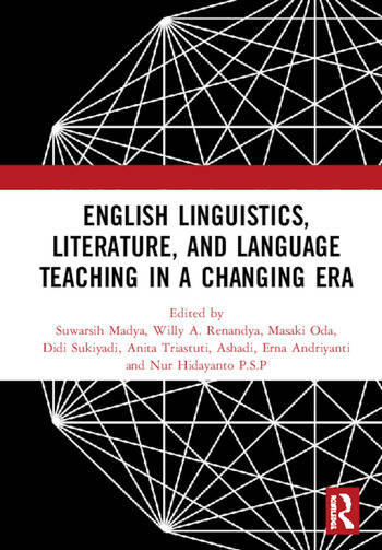 English Linguistics, Literature, and Language Teaching in a Changing Era Proceedings of the 1st International Conference on English Linguistics, Literature, and Language Teaching (ICE3LT 2018), September 27-28, 2018, Yogyakarta, Indonesia book cover
