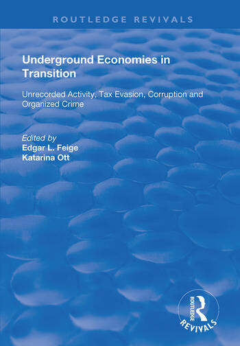Underground Economies in Transition Unrecorded Activity, Tax Evasion, Corruption and Organized Crime book cover