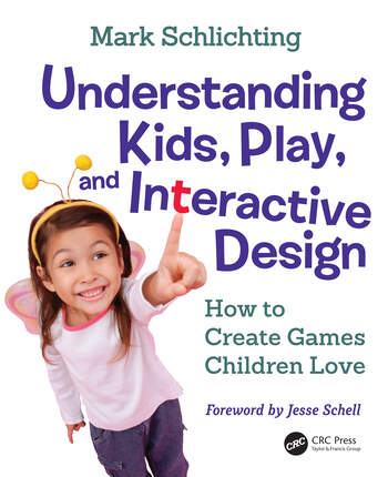 Understanding Kids, Play, and Interactive Design How to Create Games Children Love book cover