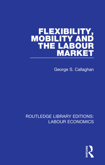 Flexibility, Mobility and the Labour Market book cover