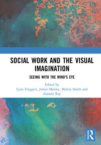 Social Work and the Visual Imagination Seeing with the Mind's Eye book cover