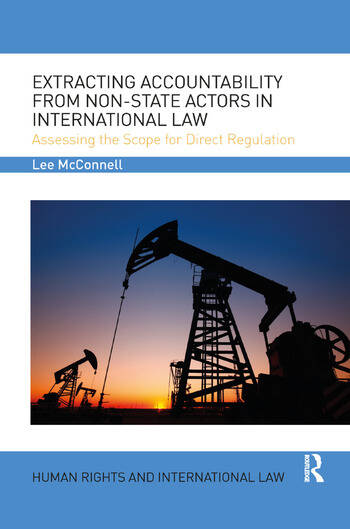 Extracting Accountability from Non-State Actors in International Law Assessing the Scope for Direct Regulation book cover