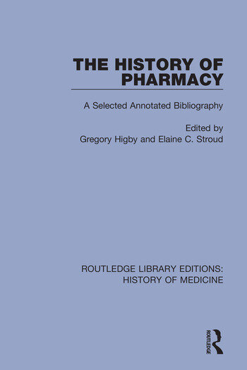 The History of Pharmacy A Selected Annotated Bibliography book cover