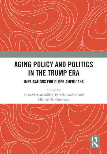 Aging Policy and Politics in the Trump Era Implications for Older Americans book cover