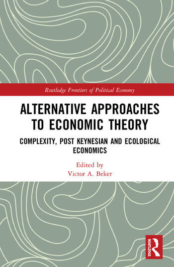 Alternative Approaches to Economic Theory Complexity, Post Keynesian and Ecological Economics book cover