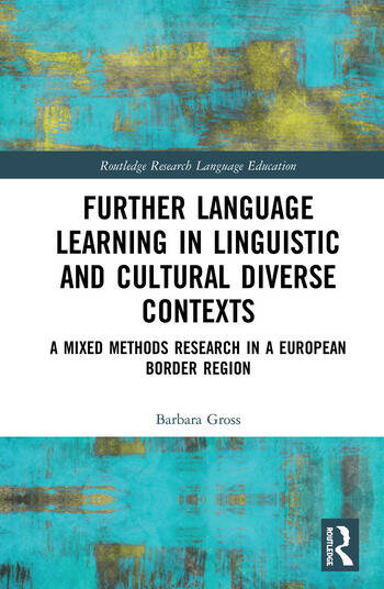 Further Language Learning in Linguistic and Cultural Diverse Contexts A Mixed Methods Research in a European Border Region book cover
