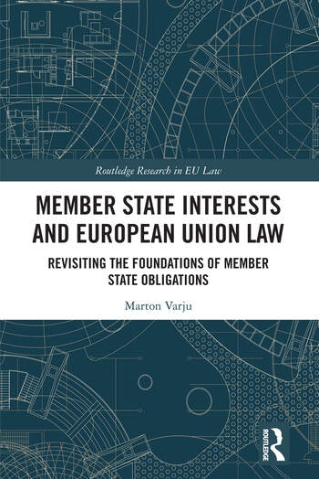 Member State Interests and European Union Law Revisiting The Foundations Of Member State Obligations book cover