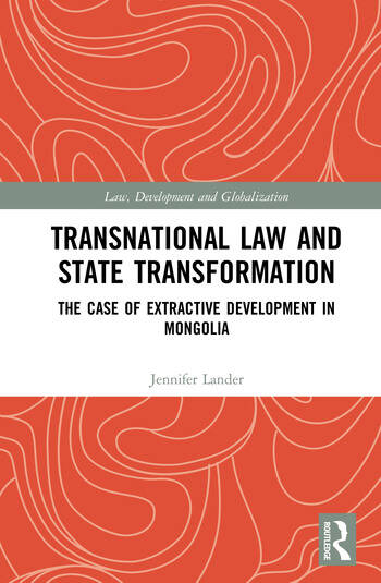 Transnational Law and State Transformation The Case of Extractive Development in Mongolia book cover