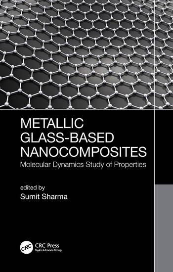Metallic Glass-Based Nanocomposites Molecular Dynamics Study of Properties book cover