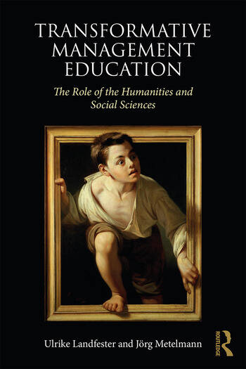 Transformative Management Education The Role of the Humanities and Social Sciences book cover