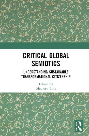 Critical Global Semiotics Understanding Sustainable Transformational Citizenship book cover