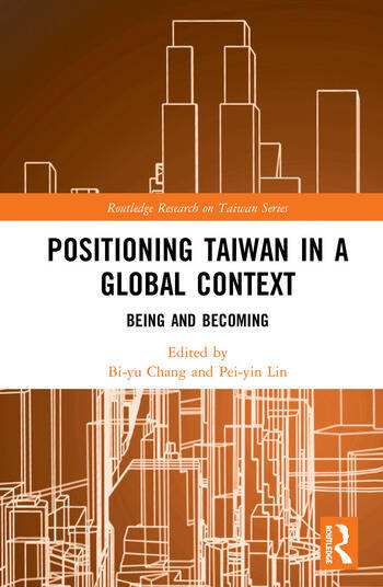 Positioning Taiwan in a Global Context Being and Becoming book cover