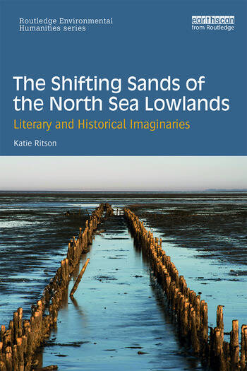The Shifting Sands of the North Sea Lowlands Literary and Historical Imaginaries book cover