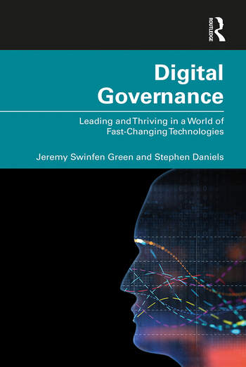 Digital Governance Leading and Thriving in a World of Fast-Changing Technologies book cover