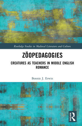 Zöopedagogies Creatures as Teachers in Middle English Romance book cover