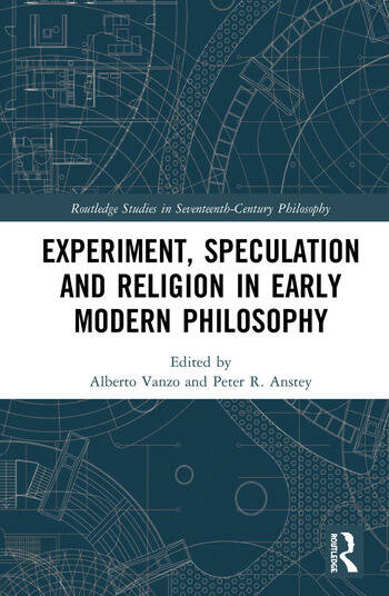 Experiment, Speculation and Religion in Early Modern Philosophy book cover