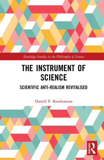 The Instrument of Science Scientific Anti-Realism Revitalised book cover