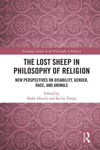 The Lost Sheep in Philosophy of Religion New Perspectives on Disability, Gender, Race, and Animals book cover