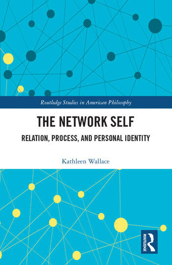 The Network Self Relation, Process, and Personal Identity book cover