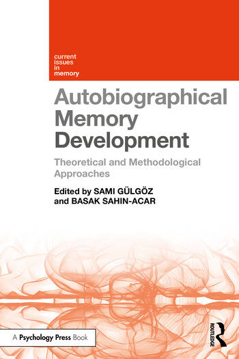 Autobiographical Memory Development Theoretical and Methodological Approaches book cover