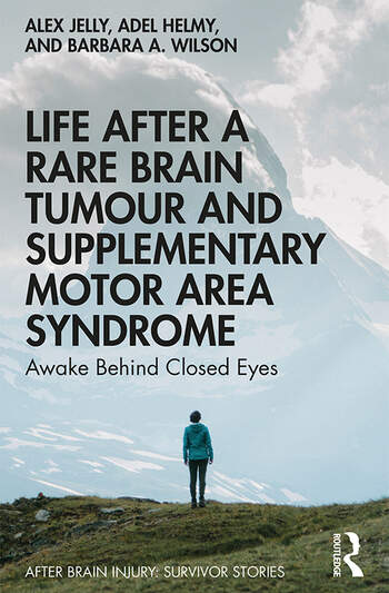 Life After a Rare Brain Tumour and Supplementary Motor Area Syndrome Awake Behind Closed Eyes book cover