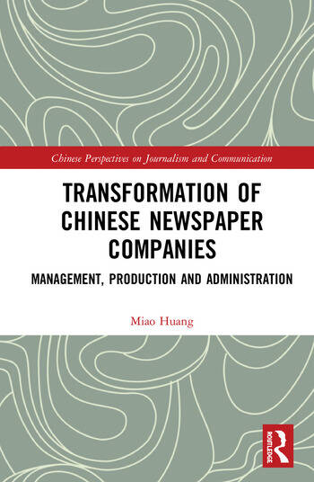 Transformation of Chinese Newspaper Companies Management, Production and Administration book cover