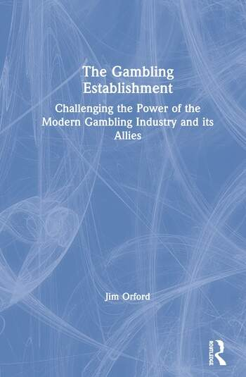 The Gambling Establishment Challenging the Power of the Modern Gambling Industry and its Allies book cover