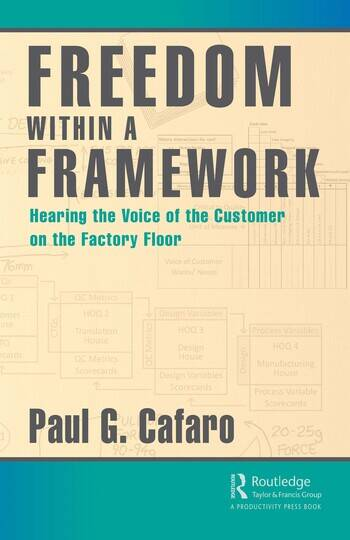Freedom Within a Framework Hearing the Voice of the Customer on the Factory Floor book cover