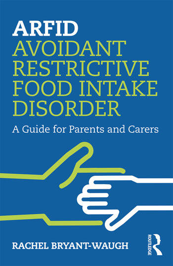 ARFID Avoidant Restrictive Food Intake Disorder A Guide for Parents and Carers book cover