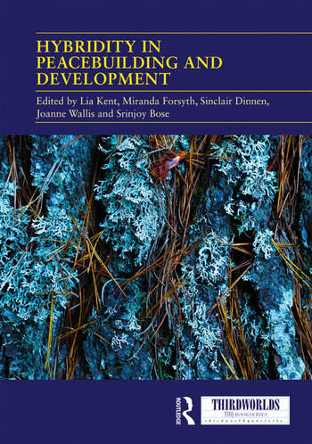 Hybridity in Peacebuilding and Development A Critical and Reflexive Approach book cover
