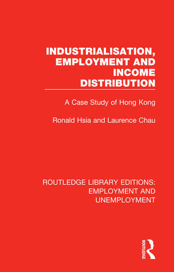 Industrialisation, Employment and Income Distribution A Case Study of Hong Kong book cover