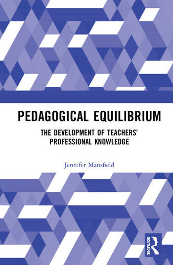 Pedagogical Equilibrium The Development of Teachers' Professional Knowledge book cover