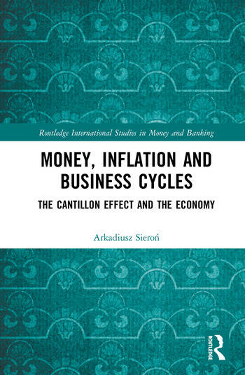 Money, Inflation and Business Cycles The Cantillon Effect and the Economy book cover
