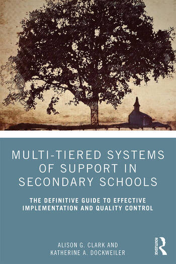 Multi-Tiered Systems of Support in Secondary Schools The Definitive Guide to Effective Implementation and Quality Control book cover