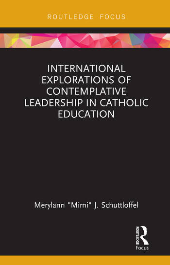 International Explorations of Contemplative Leadership in Catholic Education book cover