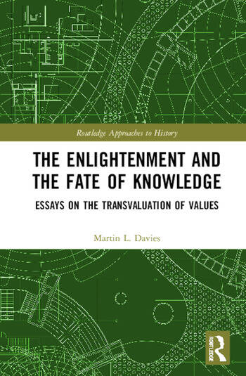 The Enlightenment and the Fate of Knowledge Essays on the Transvaluation of Values book cover