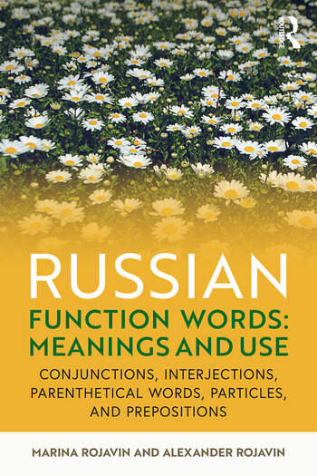 Russian Function Words: Meanings and Use Conjunctions, Interjections, Parenthetical Words, Particles, and Prepositions book cover