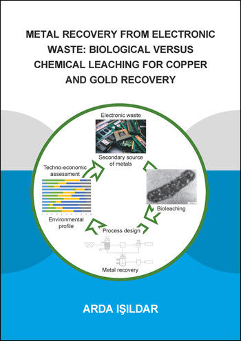 Metal Recovery from Electronic Waste: Biological Versus Chemical Leaching for Recovery of Copper and Gold book cover
