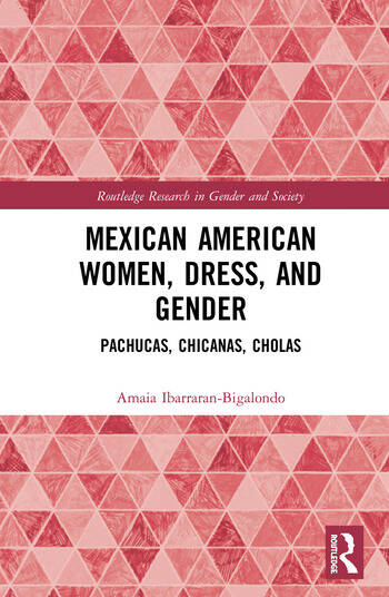 Mexican American Women, Dress and Gender Pachucas, Chicanas, Cholas book cover