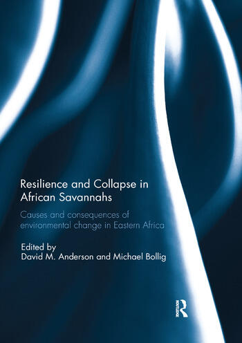 Resilience and Collapse in African Savannahs Causes and consequences of environmental change in east Africa book cover