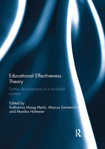 Educational Effectiveness Theory Further developments in a multilevel context book cover