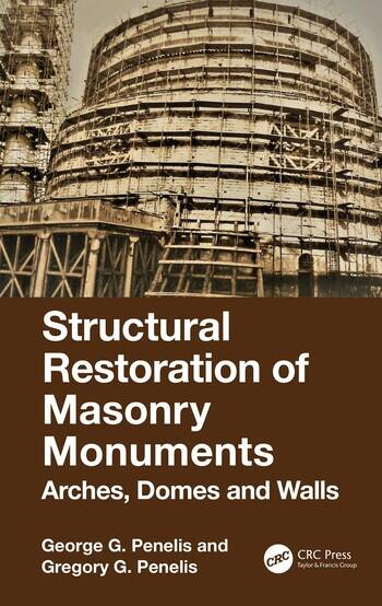 Structural Restoration of Masonry Monuments Arches, Domes and Walls book cover