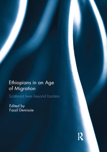 Ethiopians in an Age of Migration Scattered lives beyond borders book cover
