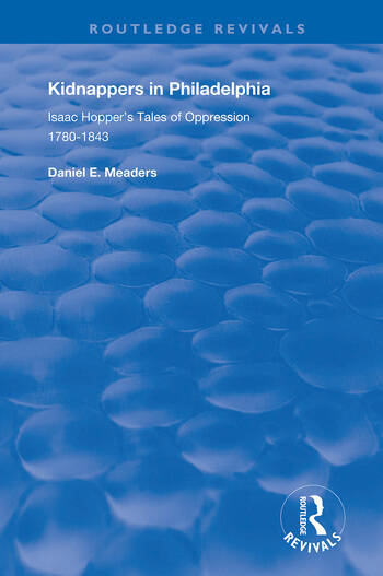 Kidnappers in Philadelphia Isaac Hopper's Tales of Oppression, 1780-1843 book cover