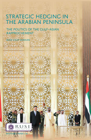 Strategic Hedging in the Arab Peninsula The Politics of the Gulf-Asian Rapprochement book cover