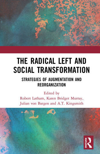 The Radical Left and Social Transformation Strategies of Augmentation and Reorganization book cover