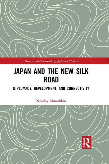 Japan and the New Silk Road Diplomacy, Development and Connectivity book cover